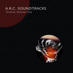 A.R.C. Soundtracks - Archive- Volume One