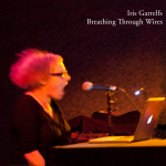 Iris Garrelfs - Breathing Through Wires