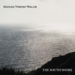 Michael Vincent Waller - The South Shore