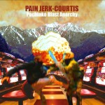 PAIN JERK-COURTIS - Pachinko Blast Anarchy