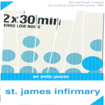 St. James Infirmary - An Antic Pause